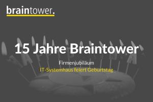 Braintower feiert 15 jährigen Geburtstag